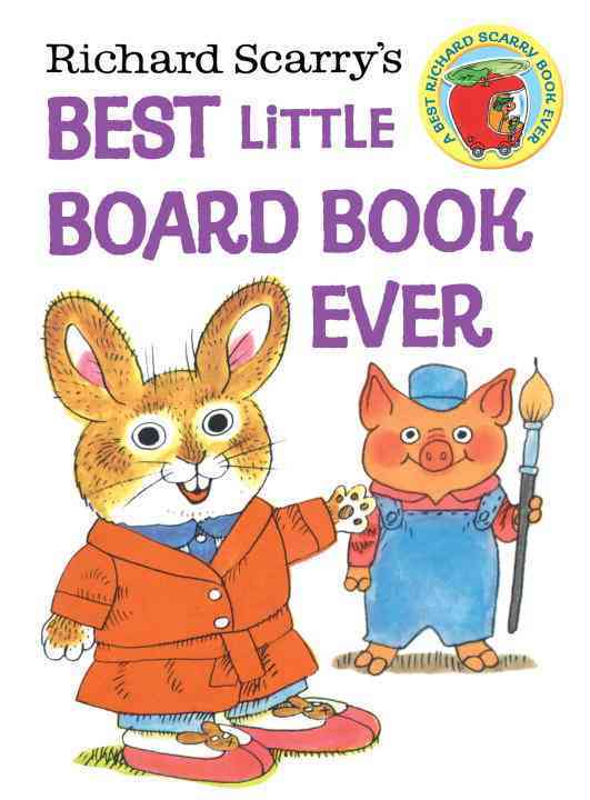 Richard Scarry's Best Little Board Book Ever By Scarry, Richard/ Random House (COR)